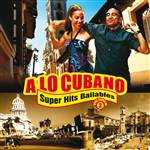 A Lo Cubano - Superhits Bailables Vol. 3