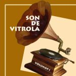 Son De Vitrola. Vol 1 Anos '50