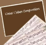 Great Cuban Songwriters  Anos 50 60