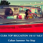 Cuba Top Reggaeton 2012 Vol.2 Cuban Summer No Stop