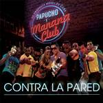 Contra La Pared Manana Club Y Papucho