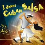 I Dance Cuban Salsa 2013 Vol.1