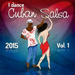 I Dance Cuban Salsa 2015 Vol.1