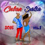 I Dance Cuban Salsa 2016 Vol.1
