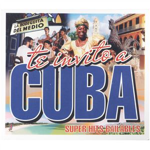 Te invito a Cuba. Super Hits Bailables