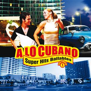 A Lo Cubano -Superhits Bailables Vol. 1