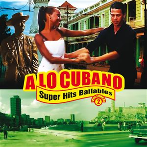 A Lo Cubano - Superhits Bailables Vol. 2