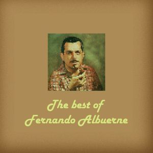 The Best Of Fernando Albuerne Y Orquesta. Anos '50
