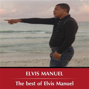 The best Of Elvis Manuel