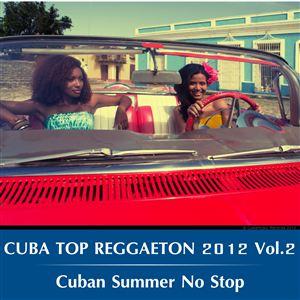 Cuba Top Reggaeton 2012 Vol.2 Cuban Summer No Stop