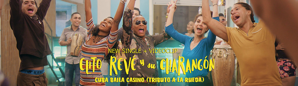 Elito Revé y su Charagon single Cuba baila casino (tributo a la rueda)